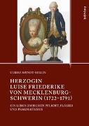 Cover-Bild zu Wendt-Sellin, Ulrike: Herzogin Luise Friederike von Mecklenburg-Schwerin (1722-1791)