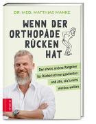 Cover-Bild zu Manke, Matthias: Wenn der Orthopäde Rücken hat