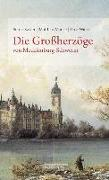 Cover-Bild zu Kasten, Bernd: Die Großherzöge von Mecklenburg-Schwerin