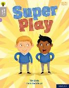 Cover-Bild zu Little, Tim: Oxford Reading Tree Word Sparks: Level 1: Super Play