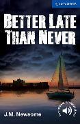 Cover-Bild zu Better Late Than Never von Newsome, J. M.