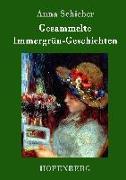 Cover-Bild zu Schieber, Anna: Gesammelte Immergrün-Geschichten