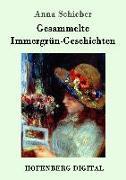 Cover-Bild zu Schieber, Anna: Gesammelte Immergrün-Geschichten (eBook)