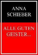 Cover-Bild zu Schieber, Anna: Alle guten Geister (eBook)
