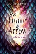 Cover-Bild zu Flame & Arrow, Band 1: Drachenprinz von Grauer, Sandra