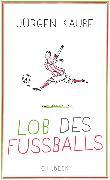 Cover-Bild zu Lob des Fußballs (eBook) von Kaube, Jürgen