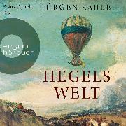 Cover-Bild zu Hegels Welt (Ungekürzte Lesung) (Audio Download) von Kaube, Jürgen