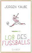 Cover-Bild zu Lob des Fußballs von Kaube, Jürgen