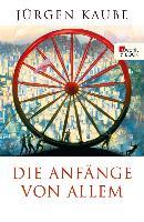 Cover-Bild zu Die Anfänge von allem (eBook) von Kaube, Jürgen