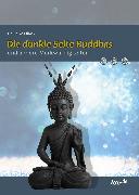 Cover-Bild zu Die dunkle Seite Buddhas und andere Merkwürdigkeiten (eBook) von Cillwik, Heike