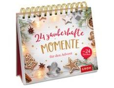 Cover-Bild zu Groh Redaktionsteam (Hrsg.): 24 zauberhafte Momente für den Advent