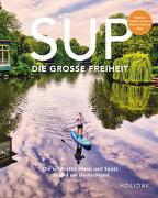 Cover-Bild zu HOLIDAY Reisebuch: SUP - Die große Freiheit