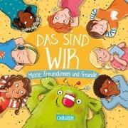 Cover-Bild zu Das sind WIR. Meine Freundinnen und Freunde von Kunkel, Daniela