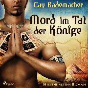 Cover-Bild zu Mord im Tal der Könige: Historischer Roman (Audio Download) von Rademacher, Cay