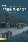 Cover-Bild zu Der Trümmermörder von Rademacher, Cay