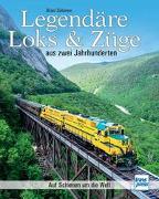 Cover-Bild zu Legendäre Loks & Züge aus zwei Jahrhunderten von Solomon, Brian