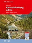 Cover-Bild zu Bahnerlebnisweg Albula von Verein Welterbe Rhb Roman Cathomas c