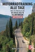 Cover-Bild zu Motorradtraining alle Tage von Spiegel, Bernt