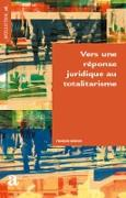 Cover-Bild zu Morvan, François: Vers une réponse juridique au totalistarisme