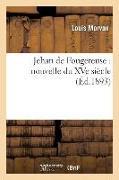 Cover-Bild zu Morvan, Louis: Jehan de Fougereuse: Nouvelle Du Xve Siècle (Éd.1893)