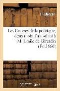 Cover-Bild zu Morvan-H: Les Pauvres de la Politique, Deux Mots d'Un Soldat À M. Émile de Girardin