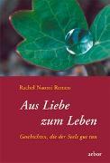 Cover-Bild zu Remen, Rachel Naomi: Aus Liebe zum Leben