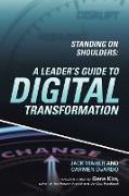 Cover-Bild zu Maher, Jack: Standing on Shoulders: A Leader's Guide to Digital Transformation