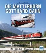 Cover-Bild zu Die Matterhorn-Gotthard-Bahn von Schönborn, Hans-Bernhard