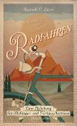 Cover-Bild zu Radfahren - Eine Anleitung für Anfänger und Fortgeschrittene von Shaw, Reginald C.