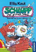 Cover-Bild zu Schlupp vom grünen Stern (eBook) von Kaut, Ellis