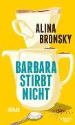 Cover-Bild zu Barbara stirbt nicht von Bronsky, Alina