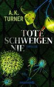 Cover-Bild zu Tote schweigen nie von Turner, A. K.