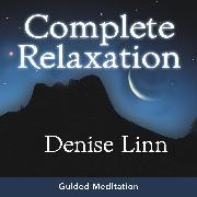 Cover-Bild zu Complete Relaxation (Audio Download) von Linn, Denise