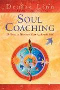 Cover-Bild zu Soul Coaching: 28 Days to Discover Your Authentic Self von Linn, Denise