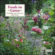 Cover-Bild zu Fischer, Ellen (Fotograf): Freude im Garten 2022 - Broschürenkalender - mit informativen und poetischen Gartentexten - Format 30 x 30 cm
