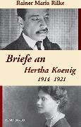 Cover-Bild zu Briefe an Hertha Koenig - 1914-1921 (eBook) von Rilke, Rainer M.