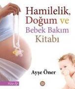 Cover-Bild zu Hamilelik, Dogum ve Bebek Bakim Kitabi