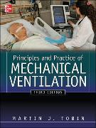 Cover-Bild zu Principles And Practice of Mechanical Ventilation, Third Edition von Tobin, Martin