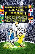 Cover-Bild zu Margil, Irene: Fussball und die ganze Welt kickt mit!