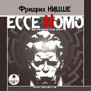 Cover-Bild zu Nietzsche, Friedrich Wilhelm: Ecce Homo. Kak stanovyatsya sami soboyu (Audio Download)