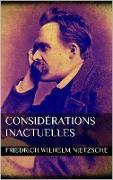 Cover-Bild zu Nietzsche, Friedrich Wilhelm: Considérations inactuelles (eBook)