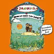Cover-Bild zu Janosch: Janosch, Folge 4: Komm, wir finden einen Schatz (Audio Download)