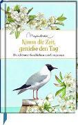 Cover-Bild zu Bastin, Marjolein (Illustr.): Nimm dir Zeit, genieße den Tag