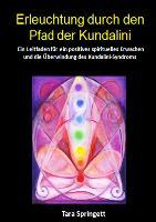 Cover-Bild zu Erleuchtung durch den Pfad der Kundalini von Springett, Tara