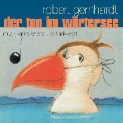 Cover-Bild zu Gernhardt, Robert: Der Ton im Wörtersee (Audio Download)