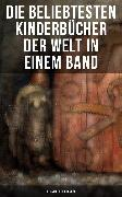 Cover-Bild zu Lagerlöf, Selma: Die beliebtesten Kinderbücher der Welt in einem Band (Illustrierte Ausgabe) (eBook)