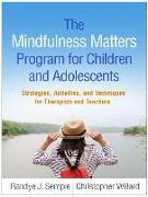Cover-Bild zu Semple, Randye J.: The Mindfulness Matters Program for Children and Adolescents