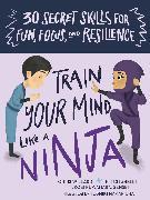 Cover-Bild zu Willard, Christopher: Train Your Mind Like a Ninja