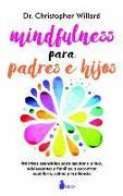 Cover-Bild zu Willard, Christopher: Mindfulness Para Padres E Hijos