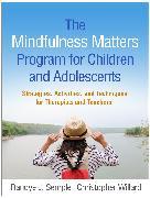 Cover-Bild zu Semple, Randye J.: The Mindfulness Matters Program for Children and Adolescents (eBook)
